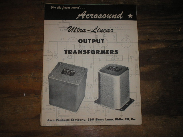 1954 Acrosound Transformer Catalog.. This manual contains transformer information as well as schematics for different circuits involving vacuum tubes and transformers.
