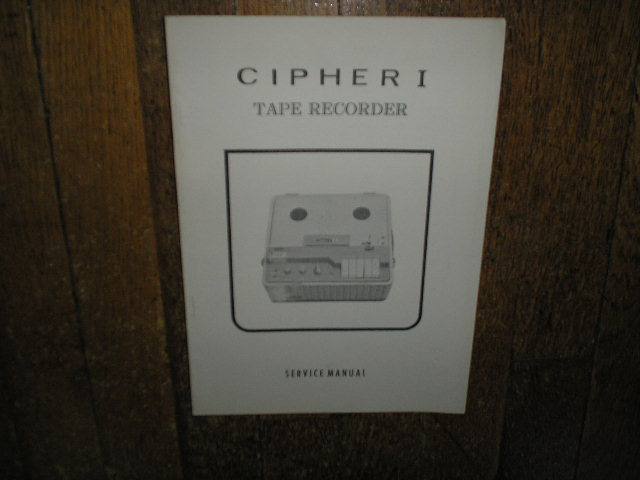 Cipher 1 Reel to Reel Tape Recorder Service Manual