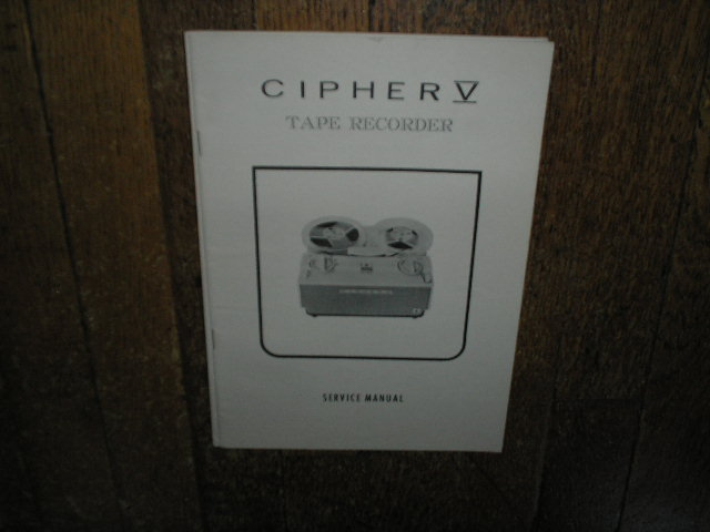 Cipher 5 V Reel to Reel Tape Recorder Service Manual