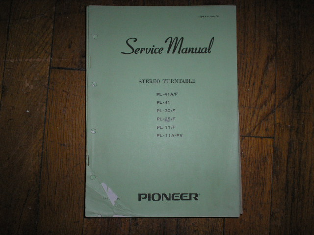 PL-11 PL-11 F PL-11A PL-11A PV PL-25 PL-30 PL-41 Turntable Service Manual R42-104-0