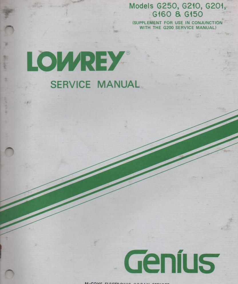 G150 G160 G201 G210 G250 Genius Organ Service Manual. 4 manuals