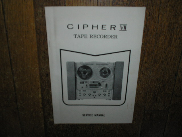Cipher 7 VII Reel to Reel Tape Recorder Service Manual  CIPHER