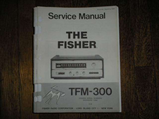 TFM-300 Tuner Service Manual for Serial no. 11000 and up  Fisher