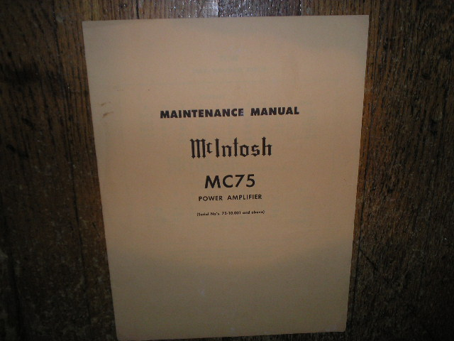 MC 75 Power Amplifier Service Manual Starting with Serial No 75-10001 and Up... Contains Schematic,Parts List and Resistance and Voltage Chart