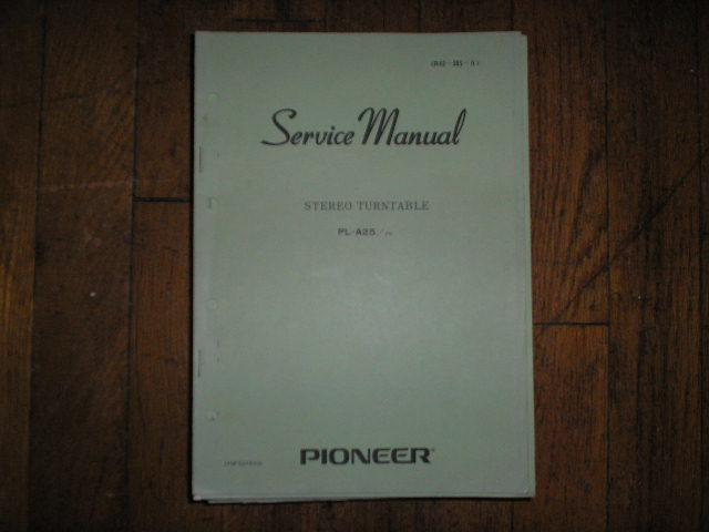 PL-A25 PL-A25 FV Turntable Service Manual  Pioneer